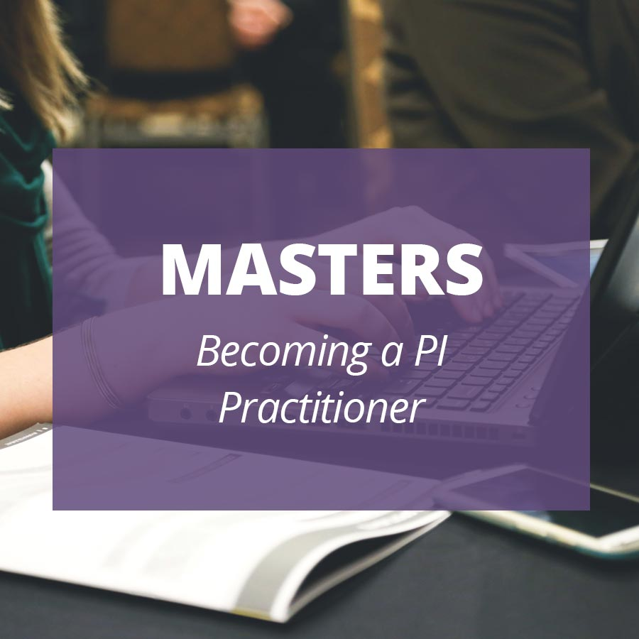MASTERS Becoming a PI Practitioner