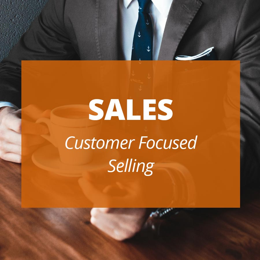 SALES Customer Focused Selling